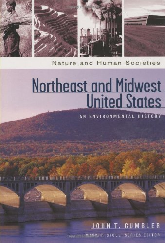 9781576079096: Northeast and Midwest United States: An Environmental History (Nature and Human Societies)