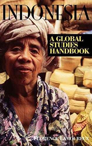 Indonesia: A Global Studies Handbook (Global Studies: Florence Lamoureux