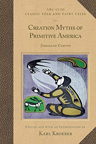 9781576079393: Creation Myths of Primitive America (Classic Folk and Fairy Tales)