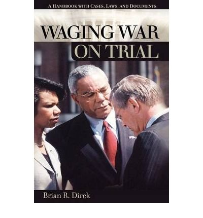 9781576079492: Waging War on Trial: A Handbook with Cases, Laws, and Documents