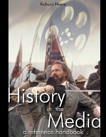 History in the Media: Film and Television: Niemi, Robert