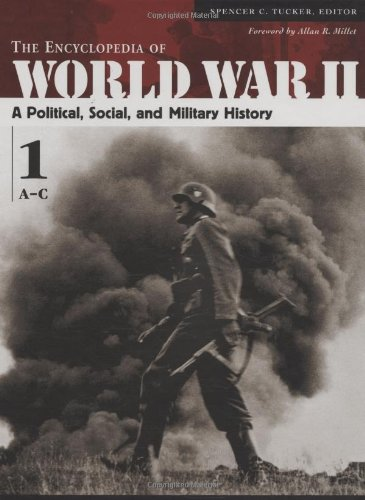 9781576079997: The Encyclopedia of World War II: A Political, Social, and Military History (5 Volume Set)