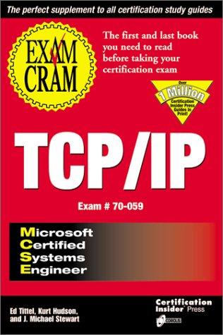 MCSE TCP/IP Exam Cram: Tittel, Ed, Hudson,