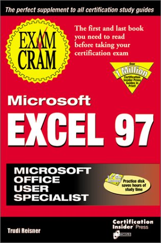 Microsoft Excel 97 Exam Cram: Reisner, Trudi