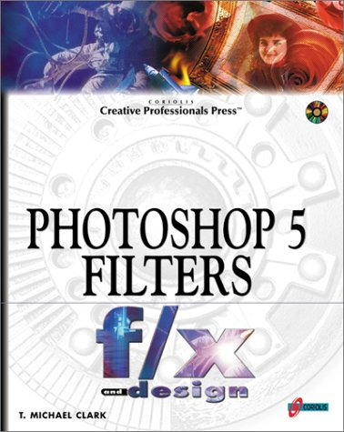 9781576103005: Photoshop 5 Filters F/X