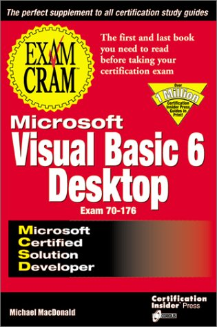 MCSD Visual Basic 6 Desktop Exam Cram (Exam: 70-176): MacDonald, Michael D.