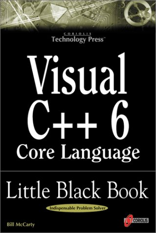 9781576103890: Visual C++ 6 Core Language Little Black Book: The Detailed Reference Guide for Microsoft's C++ Practitioners
