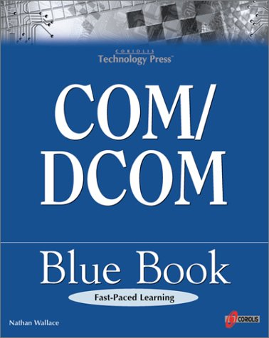 9781576104095: COM/DCOM Blue Book: The Essential Learning Guide for Component-Oriented Application Development for Windows
