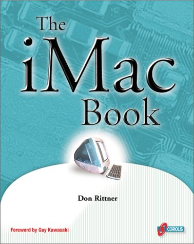"The iMac Book: Get inside the hot new iMac, CNET's ""Most Innovative Product"" of 1998 (9781576104293) by Don Rittner"