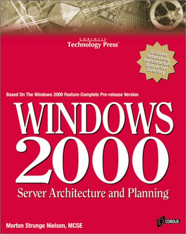9781576104361: Windows 2000 Server Architecture and Planning: A Guide for the Millennium