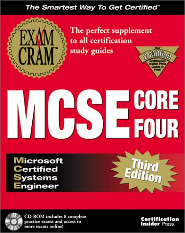 MCSE Core Four Exam Cram Pack Adaptive Testing Edition: Exam: 70-067, 70-068, 70-073, 70-058: Ed ...