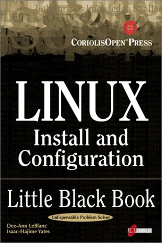 9781576104897: Linux Install and Configuration Little Black Book: The Must-Have Troubleshooting Guide to Installing and Configuring Linux