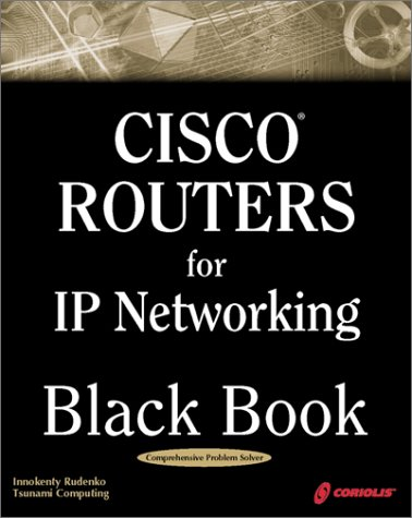 9781576106105: Cisco Routers for IP Networking Black Book: A Practical In Depth Guide for Configuring Cisco Routers for Internetworking IP-based Networks