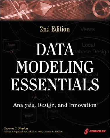 9781576108727: Data Modeling Essentials 2nd Edition: A Comprehensive Guide to Data Analysis, Design, and Innovation
