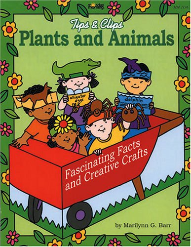 9781576121467: Plants and Animals (Tips & Clips)