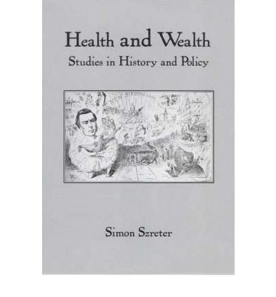9781576141229: Health and Wealth: Studies in History and Policy (Rochester Studies in Medical History)