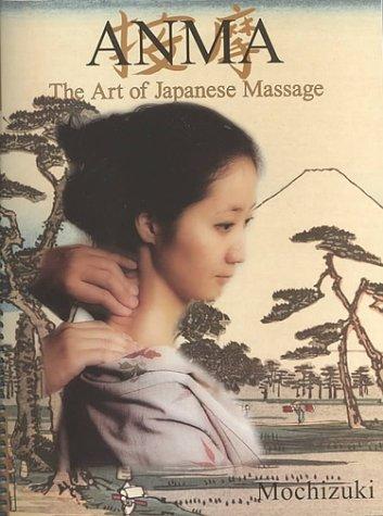 Anma: The Art of Japanese Massage: Mochizuki, Shogo