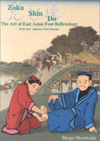 9781576150566: 1: Zoku Shin Do The Art of East Asian Foot Reflexology