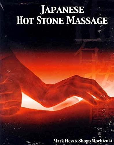 Japanese Hot Stone Massage: Hess, Mark; Mochizuki, Shogo