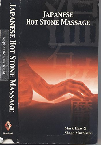 9781576151525: Japanese Hot Stone Massage - Application with Oil