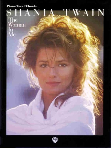 9781576232576: Shania Twain -- The Woman in Me: Piano/Vocal/Chords