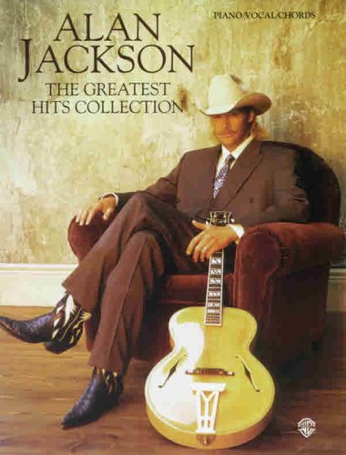 9781576232644: Alan Jackson -- The Greatest Hits Collection: Piano/Vocal/Chords