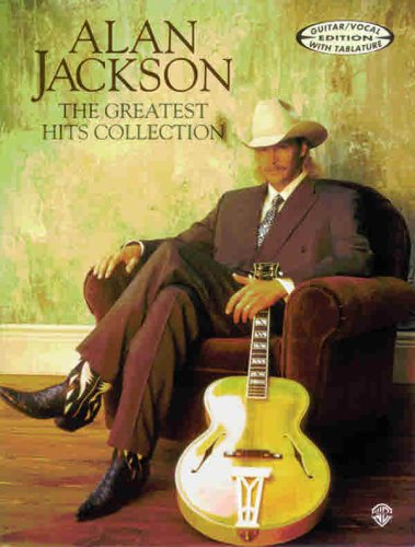 9781576232651: Alan Jackson: The Greatest Hits Collection- with Tablature, Guitar / Vocal Edition