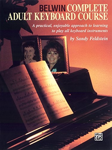 9781576232729: Belwin Complete Adult Keyboard Course: A Practical, Enjoyable Approach to Learning to Play All Keyboard Instruments, Book & CD