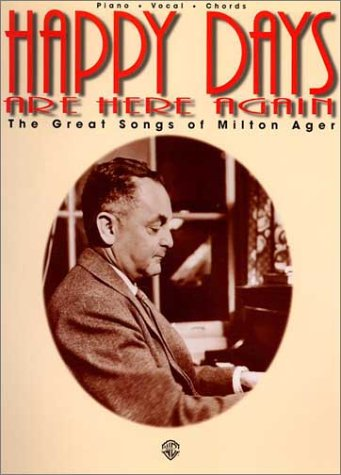 9781576232835: Happy Days Are Here Again: The Great Songs of Milton Ager (Piano/Vocal/Chords)