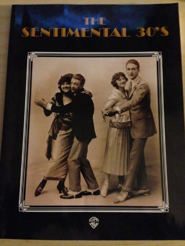 9781576232866: The Sentimental '30s: Piano/Vocal/Chords (The Sentimental Series)