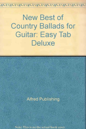 9781576233078: The New Best of Country Ballads for Guitar: Easy TAB Deluxe (The New Best of... for Guitar)