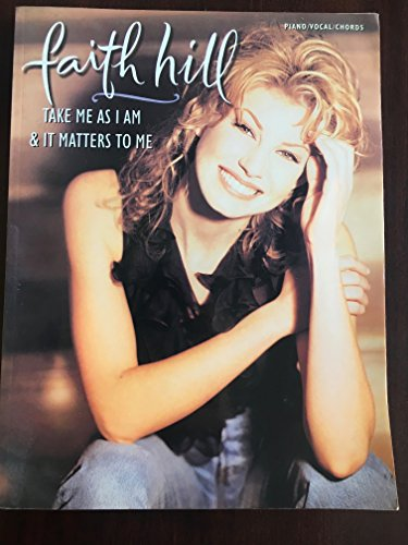9781576234549: Faith Hill -- Take Me As I Am & It Matters to Me: Piano/Vocal/Chords