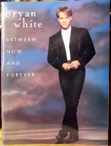 9781576234648: Bryan White -- Between Now and Forever: Piano/Vocal/Chords
