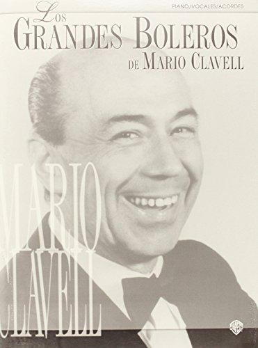9781576234730: Grandes Boleros de Mario Clavell: Piano-Vocales-Acordes