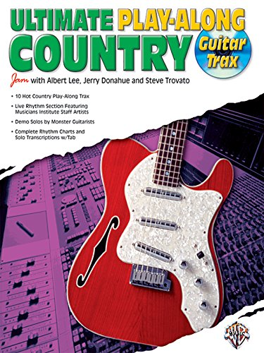 Ultimate Play-Along Guitar Trax Country (Book & CD): Trovato, Steve, Donahue, Jerry, Lee, ...