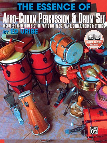 9781576236192: The Essence of Afro-Cuban Percussion & Drum Set: Includes the Rhythm Section Parts for Bass, Piano, Guitar, Horns & Strings, Book & 2 CDs