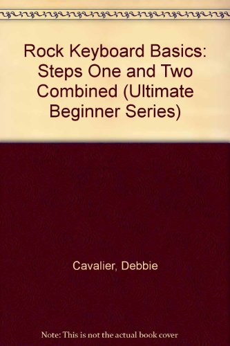 9781576236291: Rock Keyboard Basics: Steps One and Two Combined (Ultimate Beginner Series)