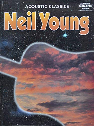 Neil Young: Acoustic Classics - Authentic Guitar Tab Edition