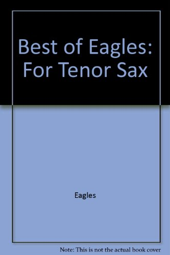 9781576237403: Best of Eagles: Tenor Sax