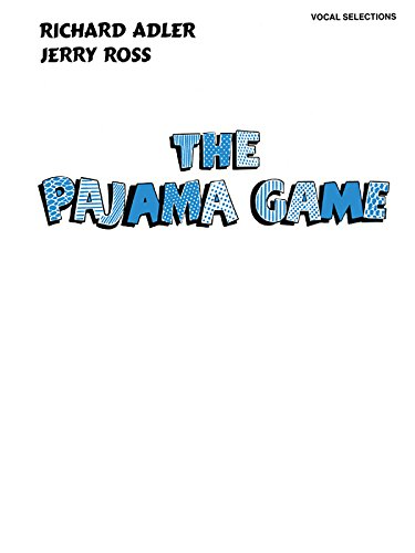 Vocal selections from The pajama Game: Richard Adler; Jerry Ross