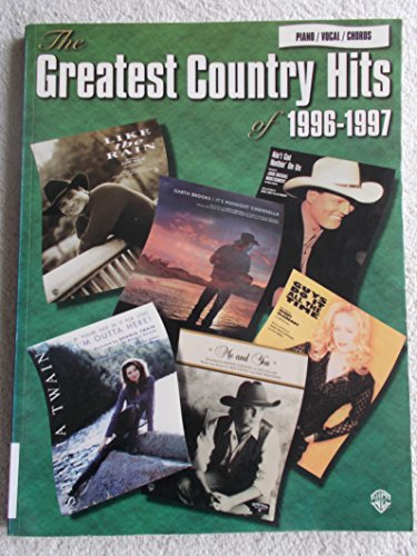 The Greatest Country Hits of 1996-1997 : Alfred Music