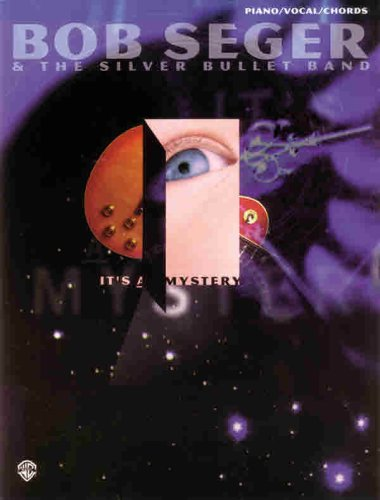 Bob Seger & The Silver Bullet Band: Bob Seger; The