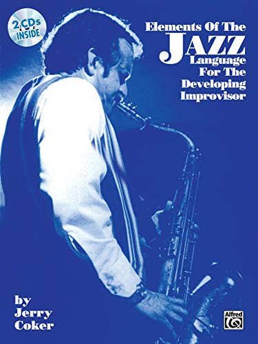 Elements of the Jazz Language for the Developing Improvisor: Book & CD: Jerry Coker