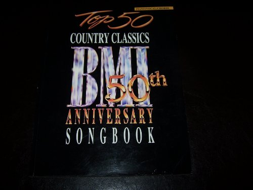 9781576239308: Top 50 Country Classics -- BMI 50th Anniversary Songbook: Piano/Vocal/Chords