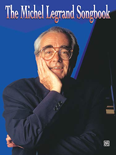 9781576239339: The Michel Legrand Songbook: Piano/Vocal/Chords