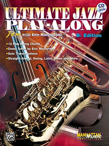 9781576239407: Ultimate Jazz Play-Along (Jam with Eric Marienthal): B-flat, Book & CD (Ultimate Play-Along)