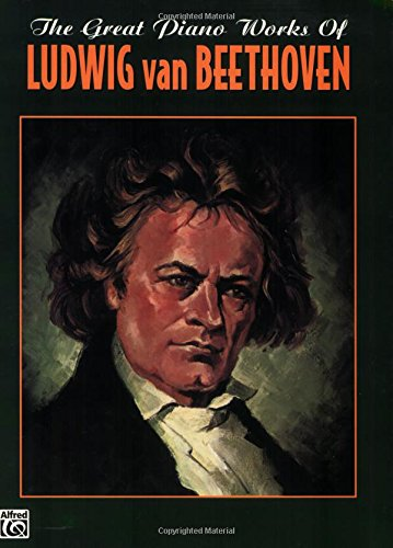 9781576239469: The Great Piano Works of Ludwig Van Beethoven Piano (Belwin Edition: The Great Piano Works of)