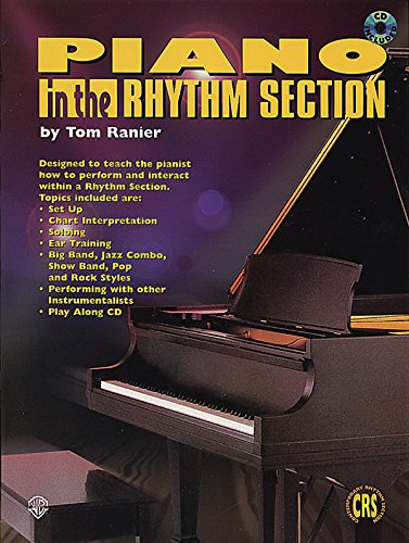 Piano in the Rhythm Section: Designed to Teach the Pianist How to Perform and Interact Within a ...
