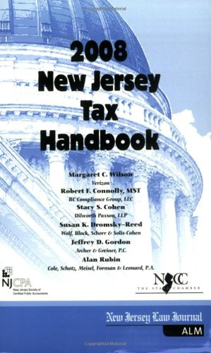 2008 New Jersey Tax Handbook: Wilson, Margaret C.; Connelly MST, Robert F.; Cohen, Stacy S.; ...