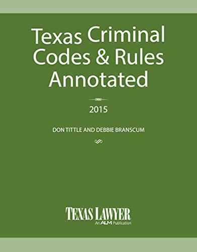 9781576258538: Texas Criminal Codes & Rules Annotated 2015